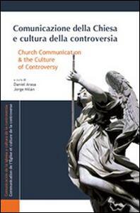 Comunicazione della Chiesa e cultura della controversia. Ediz. italiana, inglese e spagnola