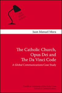 Libro The Catholic Church, Opus Dei and the Da Vinci code. A global communication case study Juan M. Mora