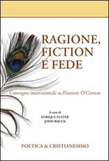 Ragione, fiction e fede. Convegno internazionale su Flannery O'Connor - copertina
