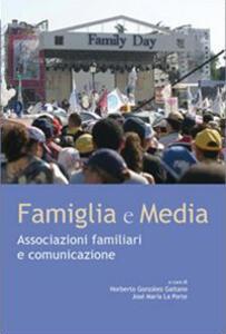Famiglia e media. Associazioni familiari e comunicazioni