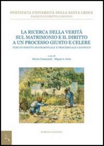 Libro La ricerca della verità sul matrimonio e il diritto a un processo giusto e celere