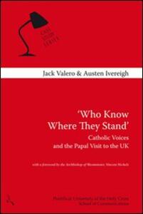 Who know where they stand. Catholic voices and the papal visit to the UK