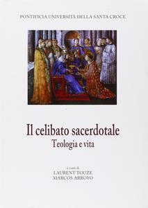 Libro Il celibato sacerdotale. Teologia e vita