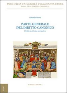 Libro Parte generale del diritto canonico. Diritto e sistema normativo Eduardo Baura