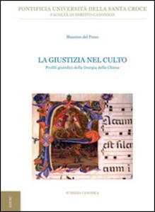 Libro La giustizia nel culto. Profili giuridici della liturgia della Chiesa Massimo Del Pozzo