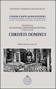 Libro Christus Dominus. Concilii Vaticani II Synopsis. Decretum de pastorali episcoporum munere in Ecclesia