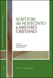 Libro Scrittori del Novecento e mistero cristiano Enrique Fuster , John Wauck