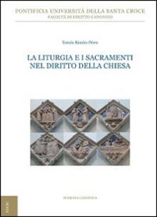 La liturgia e i sacramenti nel diritto della Chiesa - Tomás Rincón Pérez - copertina