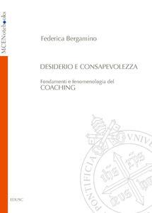 Desiderio e consapevolezza. Fondamenti e fenomenologia del coaching - Federica Bergamino - ebook