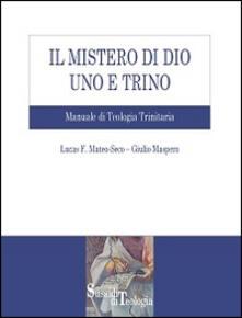 Ristorantezintonio.it Il mistero di Dio uno e trino. Manuale di Teologia Trinitaria Image