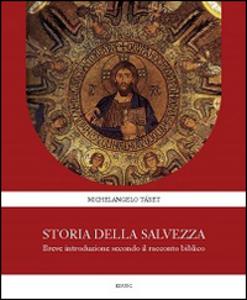 Libro Storia della Salvezza. Breve introduzione secondo il racconto biblico Michelangelo Tábet