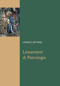 Ebook Lineamenti di Patrologia Dattrino, Lorenzo
