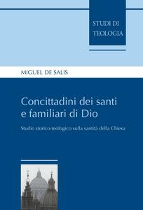 Ebook Concittadini dei santi e familiari di Dio. Studio storico-teologico sulla santità della Chiesa De Salis, Miguel