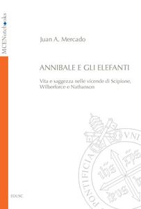 Ebook Annibale e gli elefanti. Vita e saggezza nelle vicende di Scipione, Wilberforce e Nathanson Mercado, Juan Andres