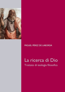 Ebook ricerca di Dio. Trattato di teologia filosofica Pérez de Laborda, Miguel