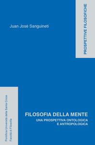 Ebook Filosofia della mente. Una prospettiva ontologica e antropologica Sanguineti, Juan José