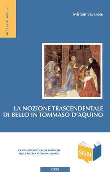 La nozione trascendentale di bello in Tommaso d'Aquino - Miriam Savarese - ebook