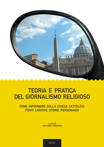 Ebook Teoria e pratica del giornalismo religioso. Come informare sulla Chiesa Cattolica: fonti, logiche, storie, personaggi