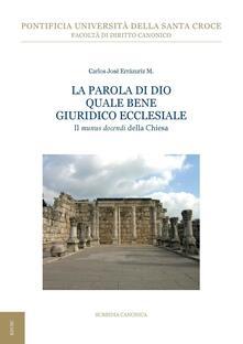 La Parola di Dio quale bene giuridico ecclesiale. Il «munus docendi» della Chiesa - Carlos José Errázuriz - ebook