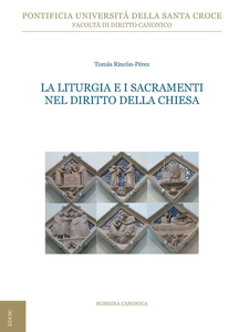 Ebook liturgia e i sacramenti nel diritto della Chiesa Rincón Pérez, Tomás