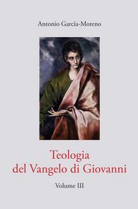 Ebook Teologia del Vangelo di Giovanni. Vol. 3 García-Moreno, Antonio