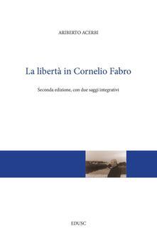 La libertà in Cornelio Fabro - Ariberto Acerbi - ebook