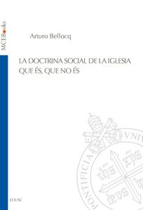 Ebook doctrina social de la iglesia. Que és, que no és Bellocq, Arturo