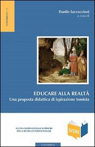 Libro Educare alla realtà. Una proposta didattica di ispirazione tomista