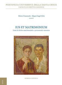 Ius et matrimonium. Temi di diritto matrimoniale e processuale canonico - Héctor Franceschi,Miguel Angel Ortiz - ebook