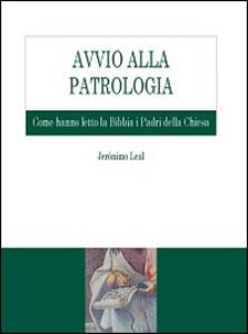 Avvio alla Patrologia. Come hanno letto la Bibbia i Padri della Chiesa