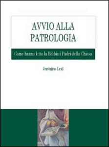 Libro Avvio alla Patrologia. Come hanno letto la Bibbia i Padri della Chiesa Jeronimo Leal