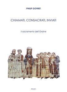 Chiamati, consacrati, inviati - Philip Goyret - ebook