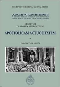 Apostolicam actuositatem. Decretum de apostolatu laicorum. Concilii Vaticani II Synopsis