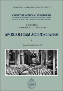 Libro Apostolicam actuositatem. Decretum de apostolatu laicorum. Concilii Vaticani II Synopsis Francisco Gil Hellín