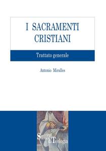 Ebook sacramenti cristiani. Trattato generale Miralles, Antonio