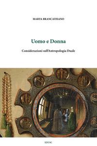 Ebook Uomo e donna. Considerazioni sull'antropologia duale Brancatisano, Marta