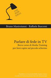 Ebook Parlare di fede in TV Buscemi, Raffaele , Mastroianni, Bruno
