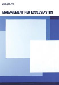 Ebook Management per ecclesiastici Paletta, Angelo