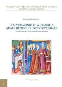 Ebook matrimonio e la famiglia quale bene giuridico ecclesiale. Introduzione al diritto matrimoniale canonico Errázuriz, Carlos José