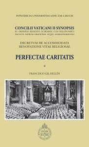 Concilii Vaticani II Synopsis. Perfectae caritatis. Decretum de accommodata renovatione vitae religiosae