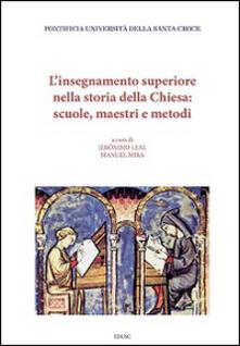 L' insegnamento superiore nella storia della Chiesa: scuole, maestri e metodi - copertina