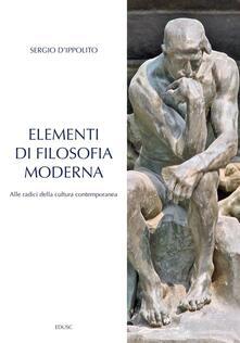 Elementi di filosofia moderna. Alle radici della cultura contemporanea - Sergio D'Ippolito - ebook