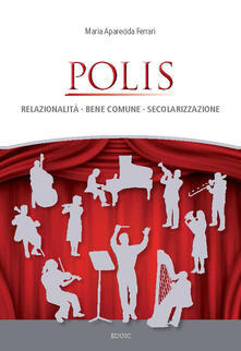 Polis. Relazionalità, bene comune, secolarizzazione - Maria Aparecida Ferrari - copertina