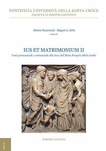 Ius et matrimonium. Vol. 2: Temi processuali e sostanziali alla luce del Motu Proprio Mitis Iudex.