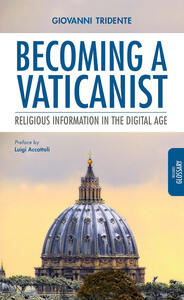 Becoming a Vaticanist. Religious information in the digital age - Giovanni Tridente - copertina
