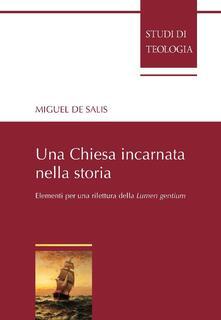 Una Chiesa incarnata nella storia. Elementi per una rilettura della Lumen gentium - Miguel De Salis - ebook