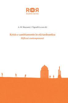 Krisis e cambiamento in età tardoantica. Riflessi contemporanei - copertina