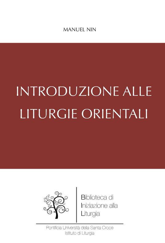 Introduzione alle liturgie orientali - Manuel Nin - copertina