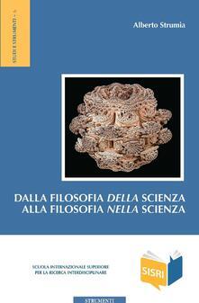 Dalla filosofia della scienza alla filosofia nella scienza - Alberto Strumia - ebook