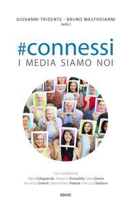 #connessi. I media siamo noi - Giovanni Tridente,Bruno Mastroianni - ebook